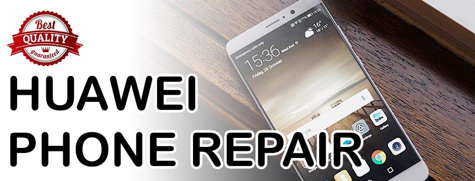 HUAWEI PHONE REPAIR | PHONE REPAIR SINGAPORE